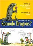 Do You Know Komodo Dragons?, Alain M. Bergeron, 1554553393