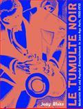 Le Tumulte Noir : Modernist Art and Popular Entertainment in Jazz-Age Paris, 1900-1930, Blake, Jody, 0271023392