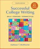 Successful College Writing with 2009 MLA Update : Skills, Strategies, Learning Style, McWhorter, Kathleen T., 0312603398