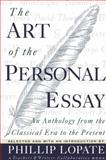The Art of the Personal Essay, Phillip Lopate, 038542339X
