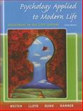 Psychology Applied to Modern Life : Adjustment in the 21st Century, Weiten, Wayne and Lloyd, Margaret A., 0495553395