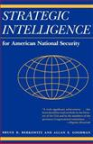 Strategic Intelligence for American National Security, Berkowitz, Bruce D. and Goodman, Allan E., 0691023395