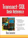 Transact-SQL Desk Reference : For Microsoft SQL Server, Lancaster, Deac, 0130293393