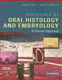 Essentials of Oral Histology and Embryology : A Clinical Approach, Avery, James K. and Chiego, Daniel J., Jr., 0323033393