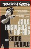 Jails, Hospitals and Hip-Hop and Some People