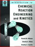 Introduction to Chemical Reaction Engineering and Kinetics, Missen, Ronald W. and Mims, Charles A., 0471163392