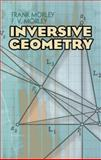 Inversive Geometry, Frank Morley and F. V. Morley, 0486493393