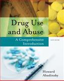 Drug Use and Abuse : A Comprehensive Introduction, Abadinsky, Howard, 0495093394