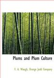 Plums and Plum Culture, F. a. Waugh, 1140613391