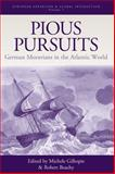 Pious Pursuits : German Moravians in the Atlantic World, , 1845453395