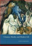 Cézanne, Murder, and Modern Life, Dombrowski, André, 0520273397