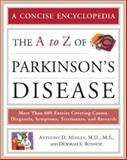 The A to Z of Parkinson's Disease, Mosley, Anthony D. and Romaine, Deborah S., 0816073392