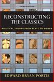 Reconstructing the Classics : Political Theory from Plato to Weber, Edward Bryan Portis, 0872893391