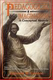 Pedagogical Imagination : Volume I: Using the Master's Tools to Change the Subject of the Debate, Gordon, Edmund W., 0883783398