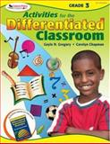 Activities for the Differentiated Classroom, Grade 3, Gregory, Gayle H. and Chapman, Carolyn, 1412953391
