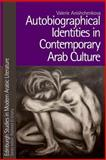 Autobiographical Identities in Contemporary Arab Culture, Anishchenkova, Valerie, 0748643400