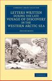 Letters Written During the Late Voyage of Discovery in the Western Arctic Sea, Cambridge University Press, 1108073409