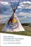 Aski Awasis : Children of the Earth - First Peoples Speaking on Adoption, Carriere, Jeannine, 155266340X