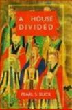 A House Divided, Buck, Pearl S., 155921340X