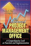 The Advanced Project Management Office : A Comprehensive Look at Function and Implementation, Rad, Parviz F. and Levin, Ginger, 1574443402