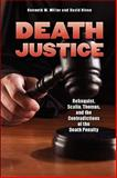 Death Justice : Rehnquist, Scalia, Thomas, and the Contradictions of the Death Penalty, Miller, Kenneth W. and Niven, David, 1593323409