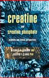 Creatine and Creatine Phosphate : Scientific and Clinical Perspectives, Clark, Joseph F. and Conway, Michael A., 0121863409
