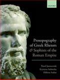 Prosopography of Greek Rhetors and Sophists of the Roman Empire, Janiszewski, Pawel and Stebnicka, Krystyna, 0198713401