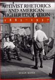 Activist Rhetorics and American Higher Education, 1885-1937, Kates, Susan, 0809323400