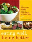 Eating Well, Living Better, Michael S. Fenster, 144221340X