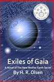 Exiles of Gaia, H. R. Olsen, 1496153405