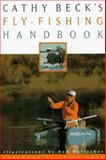 Cathy Beck's Fly-Fishing Handbook, Cathy Beck, 1558213406