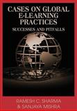Cases on Global E-Learning Practices : Successes and Pitfalls, Sharma, Ramesh C. and Mishra, Sanjaya, 1599043408