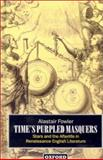 Time's Purpled Masquers : Stars and the Afterlife in Renaissance English Literature, Fowler, Alastair, 0198183402
