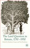 The Land Question in Britain, 1750-1950, , 023020340X