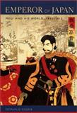 Emperor of Japan : Meiji and His World, 1852-1912, Keene, Donald, 023112340X