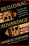 Regional Advantage : Culture and Competition in Silicon Valley and Route 128, Saxenian, AnnaLee, 0674753402