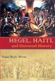 Hegel, Haiti, and Universal History, Buck-Morss, Susan, 0822943409