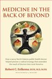 Medicine in the Back of Beyond, Robert C. Eelkema, 0985473401