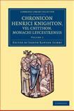 Chronicon Henrici Knighton Vel Cnitthon, Monachi Leycestrensis, Knighton, Henry, 1108053408