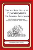 The Best Ever Guide to Demotivation for Funeral Directors, Mark Young, 1484193407