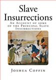 Slave Insurrections, Joshua Coffin, 1499283407