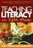 Teaching Literacy in Fifth Grade, McMahon, Susan I. and Wells, Jacqueline, 1593853408