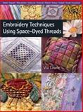 Embroidery Techniques Using Space-Dyed Threads, Via Laurie, 1844483401