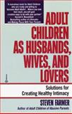 Adult Children as Husbands, Wives and Lovers, Steven Farmer, 0345373405