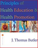 Principles of Health Education and Health Promotion, Butler, J. Thomas, 0895823403