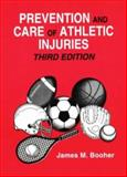 Prevention and Care of Athletic Injuries, Booher, James M., 0945483406