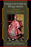 Inquisitorial Inquiries : Brief Lives of Secret Jews and Other Heretics, Kagan, Richard L. and Dyer, Abigail, 1421403404