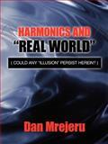 Harmonics and Real World, Dan Mrejeru, 1425913407