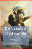 The Ancient Irish Goddess of War, W. Hennessey, 1479163406