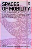 Spaces of Mobility : The Planning, Ethics, Engineering and Religion of Human Motion, Sigurd Bergmann, Tore Sager, Thomas Hoff, 1845533402